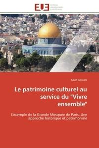 """LE PATRIMOINE CULTUREL AU SERVICE DU """"VIVRE ENSEMBLE"""""""
