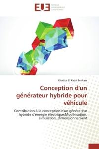 CONCEPTION D'UN GE NE RATEUR HYBRIDE POUR VE HICULE