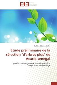 """ETUDE PRELIMINAIRE DE LA SELECTION """"D'ARBRES PLUS"""" DE ACACIA SENEGAL"""
