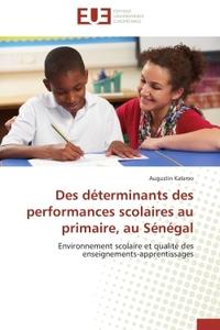 DES DETERMINANTS DES PERFORMANCES SCOLAIRES AU PRIMAIRE, AU SENEGAL