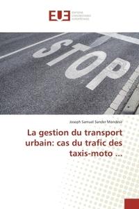LA GESTION DU TRANSPORT URBAIN: CAS DU TRAFIC DES TAXIS-MOTO ...