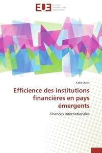 EFFICIENCE DES INSTITUTIONS FINANCIERES EN PAYS EMERGENTS