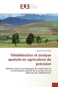 TELEDETECTION ET ANALYSE SPATIALE EN AGRICULTURE DE PRECISION