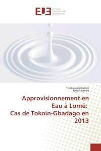 APPROVISIONNEMENT EN EAU A LOME:  CAS DE TOKOIN-GBADAGO EN 2013