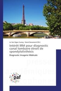 INTERET IRM POUR DIAGNOSTIC CANAL LOMBAIRE ETROIT DE SPONDYLOLISTHESIS