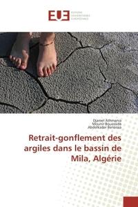 RETRAIT-GONFLEMENT DES ARGILES DANS LE BASSIN DE MILA, ALGERIE