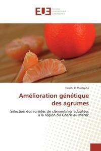 AMELIORATION GENETIQUE DES AGRUMES