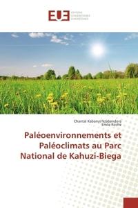PALEOENVIRONNEMENTS ET PALEOCLIMATS AU PARC NATIONAL DE KAHUZI-BIEGA