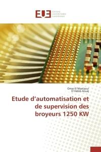 ETUDE D AUTOMATISATION ET DE SUPERVISION DES BROYEURS 1250 KW