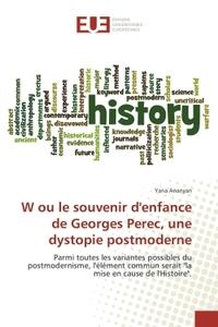 W OU LE SOUVENIR DENFANCE DE GEORGES PEREC, UNE DYSTOPIE POSTMODERNE