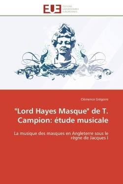"""LORD HAYES MASQUE"" DE T. CAMPION: ETUDE MUSICALE"