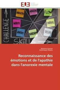 RECONNAISSANCE DES EMOTIONS ET DE L'APATHIE DANS L'ANOREXIE MENTALE