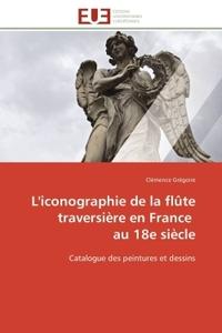 L'ICONOGRAPHIE DE LA FLUTE TRAVERSIERE EN FRANCE  AU 18E SIECLE