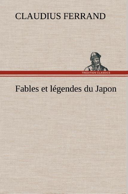 FABLES ET LEGENDES DU JAPON