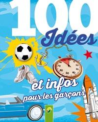 100 IDEES ET INFOS POUR LES GARCONS