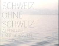 SCHWEIZ OHNE SCHWEIZ /ALLEMAND