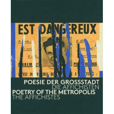 POETRY OF METROPOLIS, THE AFFICHISTES