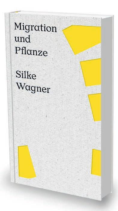 SILKE WAGNER : MIGRATION ET PLANTES - CAT. KUNSTVEREIN HEILBRONN