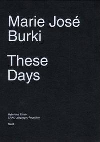MARIE JOSE BURKI THESE DAYS /ANGLAIS