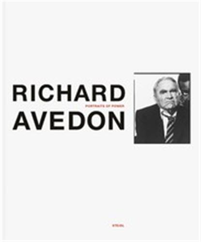 RICHARD AVEDON PORTRAITS OF POWER /ANGLAIS