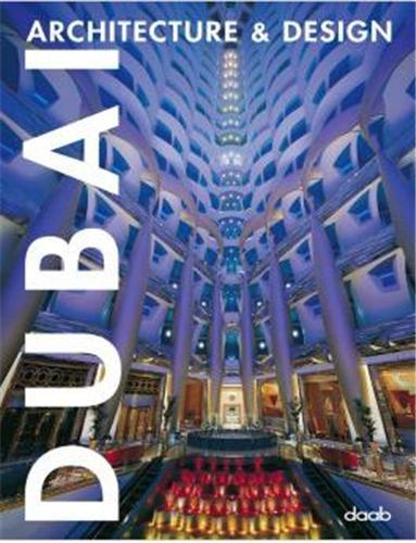 DUBAI ARCHITECTURE & DESIGN (PARUTION ANNULEE) /MULTILINGUE