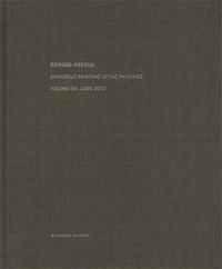 EDWARD RUSCHA CATALOGUE RAISONNE OF THE PAINTINGS VOL.6 1998-2003 /ANGLAIS