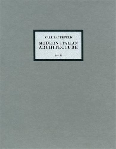 KARL LAGERFELD MODERN ITALIAN ARCHITECTURE /ANGLAIS