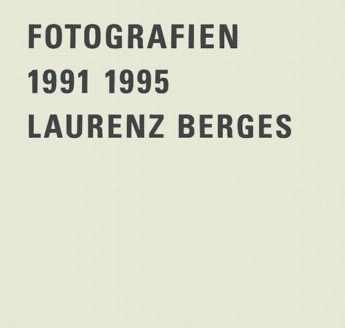 LAURENZ BERGES FOTOGRAFIEN 1991-1995 /ALLEMAND