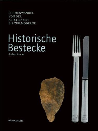 HISTORIC CUTLERY - CHANGING SHAPES FROM MODERN TO PALAEOLITHIC TO MODERN TIMES /ANGLAIS