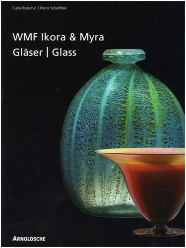IKORA AND MYRA GLASS BY WMF /ANGLAIS/ALLEMAND