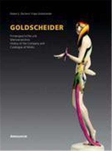 GOLDSCHEIDER HISTORY OF THE COMPANY AND CATALOGUE OF WORKS /ANGLAIS/ALLEMAND