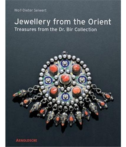 JEWELLERY FROM THE ORIENT TREASURES FROM THE DR. BIR COLLECTION /ANGLAIS
