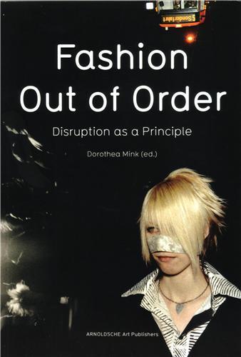FASHION: OUT OF ORDER DISRUPTION AS A PRINCIPLE /ANGLAIS