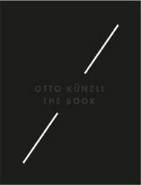 OTTO KUNZLI: THE BOOK /ANGLAIS