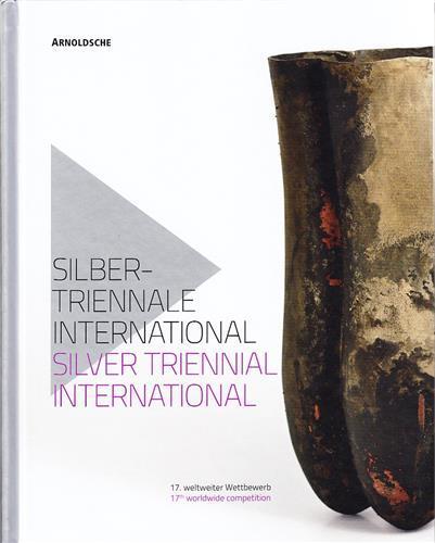 SILVER TRIENNIAL INTERNATIONAL (17TH) /ANGLAIS/ALLEMAND