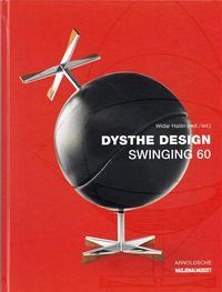 DYSTHE DESIGN SWINGING 60 /ANGLAIS