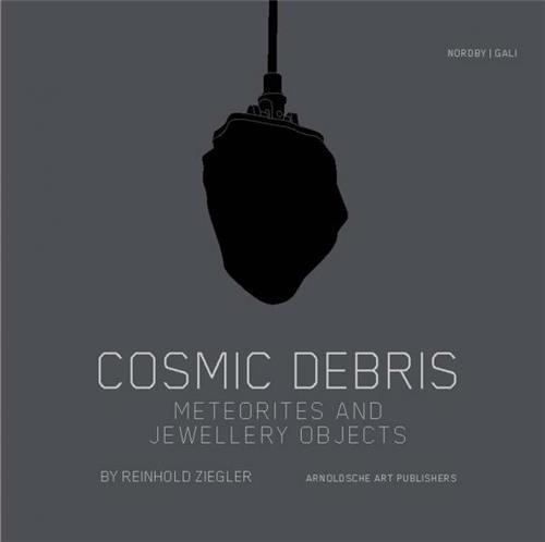 COSMIC DEBRIS METEORITES AND JEWELLERY OBJECTS /ANGLAIS