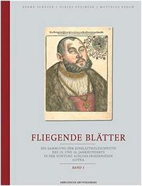 FLIEGENDE BLATTER DIE SAMMLUNG DER EINBLATTHOLZSCHNITTE DES 15. UND 16. JAHRHUNDERTS IN DER STIFTUNG