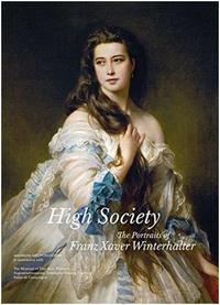 HIGH SOCIETY THE ART OF FRANZ XAVER WINTERHALTER /ANGLAIS