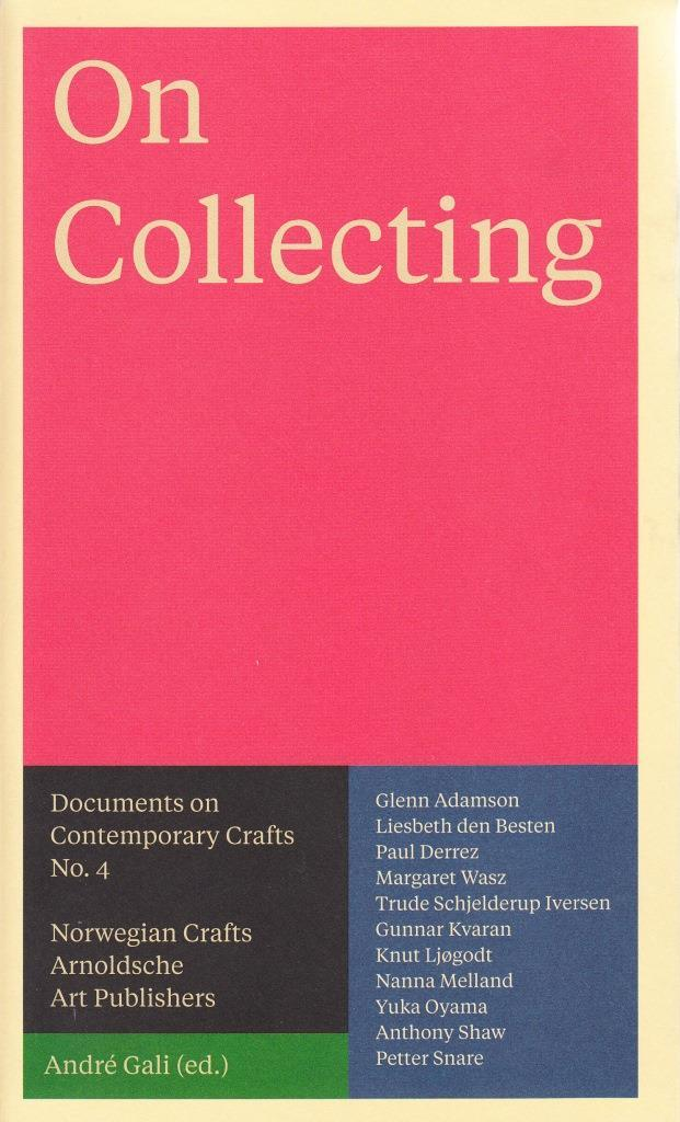 ON COLLECTING - DOCUMENTS ON CONTEMPORARY CRAFTS 4 /ANGLAIS