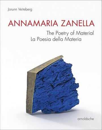 ANNAMARIA ZANELLA THE POETRY OF MATERIAL /ANGLAIS/ITALIEN