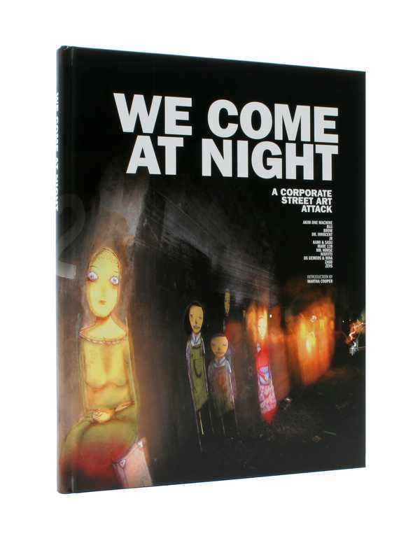 WE COME AT NIGHT- A CORPORATE STREET ART ATTACK /ANGLAIS
