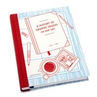A HISTORY OF GRAPHIC DESIGN FOR RAINY DAYS /ANGLAIS