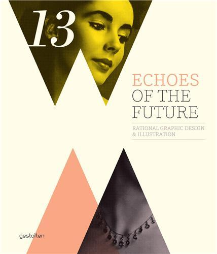 ECHOES OF THE FUTURE - RATIONAL GRAPHIC DESIGN & ILLUSTRATION /ANGLAIS