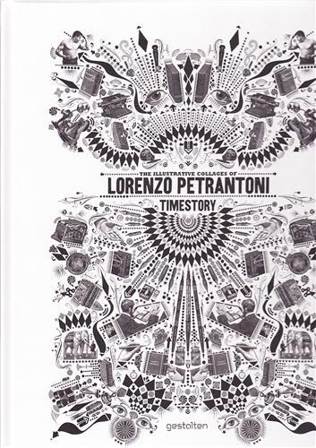 TIMESTORY THE ILLUSTRATIVE COLLAGES OF LORENZO PETRANTONI /ANGLAIS
