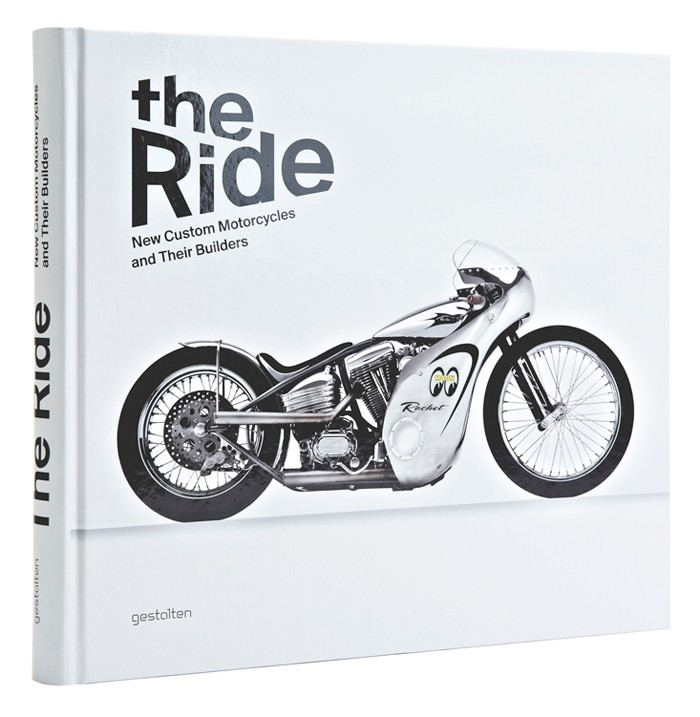 THE RIDE NEW CUSTOM MOTORCYCLES AND THEIR BUILDERS /ANGLAIS