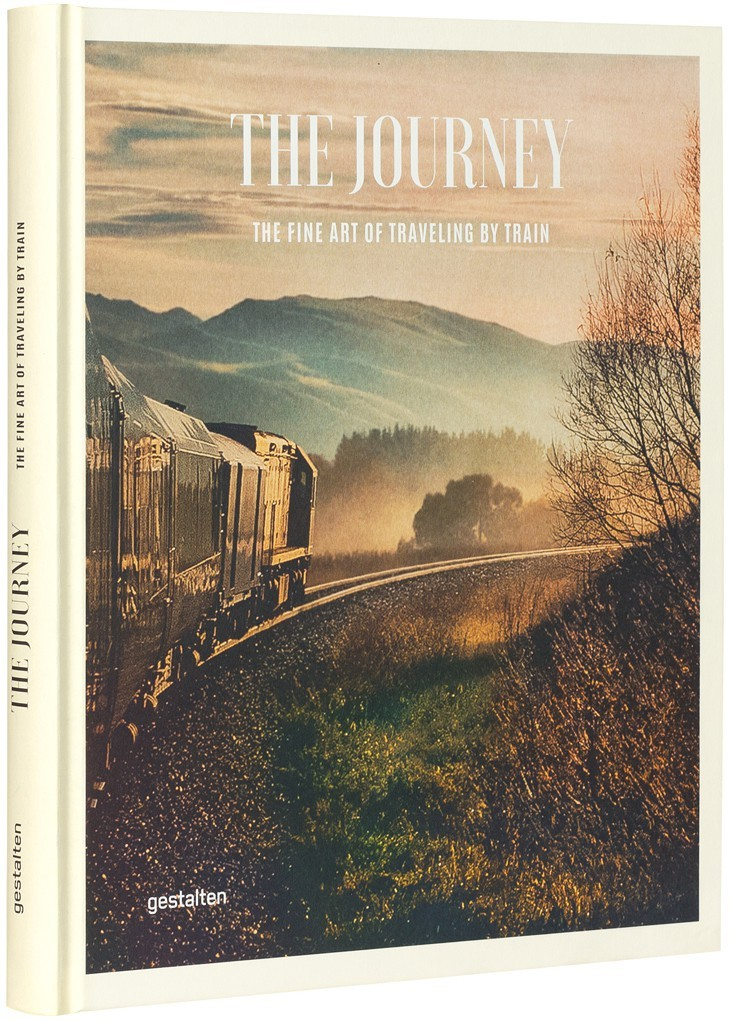 THE JOURNEY THE FINE ART OF TRAVELLING BY TRAIN /ANGLAIS