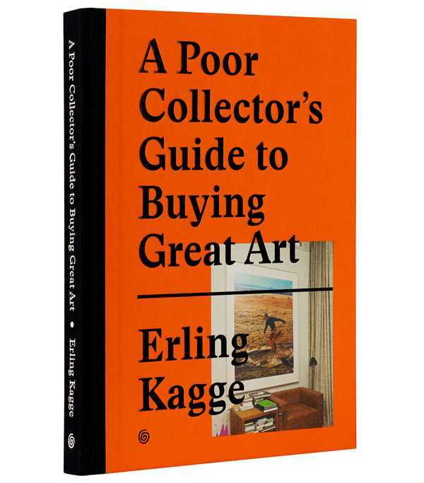 A POOR COLLECTOR'S GUIDE TO BUYING GREAT ART /ANGLAIS
