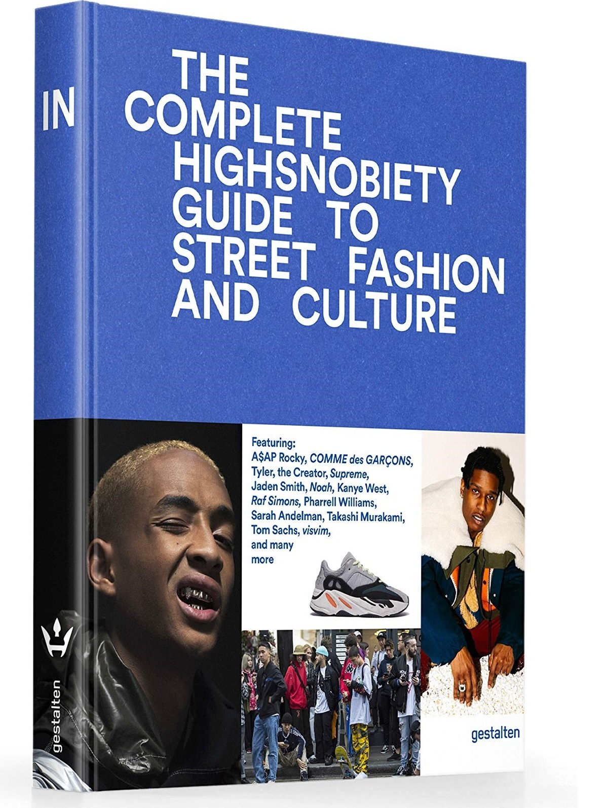 THE INCOMPLETE - HIGHSNOBIETY GUIDE TO STREET FASHION AND CULTURE
