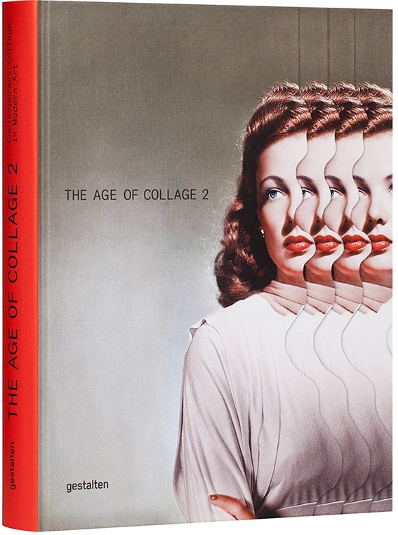 THE AGE OF COLLAGE 2 CONTEMPORARY COLLAGE IN MODERN ART /ANGLAIS